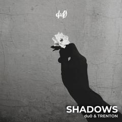 Shadows - (du0 & Trenton)
