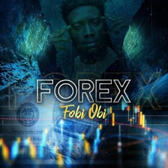 Fobi Obi - Forex Prod.by Mo Dallaz