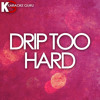 Drip Too Hard Originally Performed By Lil Baby And Gunna Karaoke Version Mp3