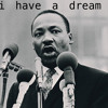 Martin Luther King, Jr.  I Have a Dream 28 August 1963 - Lincoln Memorial, Washington D.C.