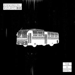 EnnoaeON & Kizuato - The H Effect [Free Download]