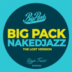 Big Pack - Naked Jazz (The Lost Version) [Biggie Traxx] | Free Download