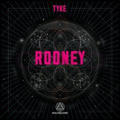 Tyke - Rodney [Premiere]