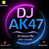 Afrobeats Mix (After Corona!!!) By Dj AK47