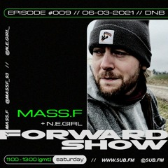 SUB.FM   Forward Show w/ MASS.F - 06.03.2021