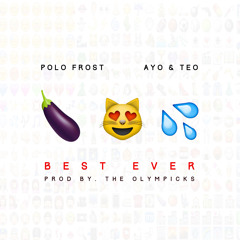 Best Ever (feat. Ayo & Teo)