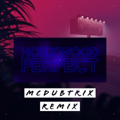 Unknown Brain - Hollywood Perfect (ft. NotEvenTanner) [McDubtrix Remix] [FREE DL]