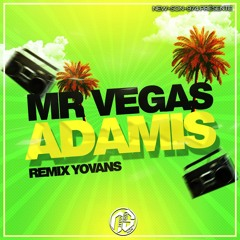 Mr Vegas - Adamis (YOVANS REMIX)2021