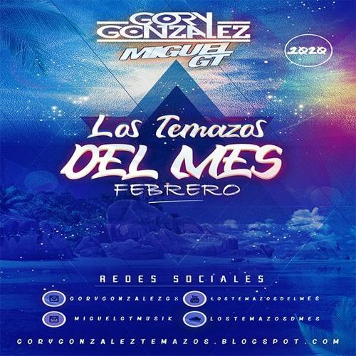 Los Temazos Del Mes (Febrero 2020) [By Gory Gonzalez & Miguel Gt Musik]