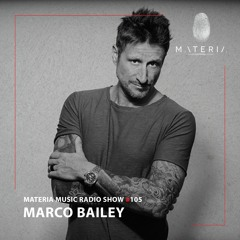 MATERIA Music Radio Show 105 with Marco Bailey