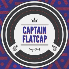 Captain Flatcap - Sexy Back 🔥 FREE DOWNLOAD 🔥