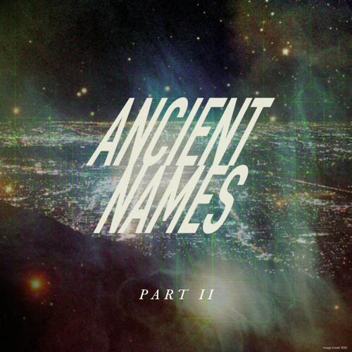 Ancient Names (Part II)