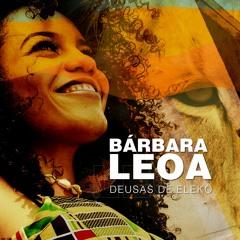 Bárbara Leoa - Deusas de Elekô