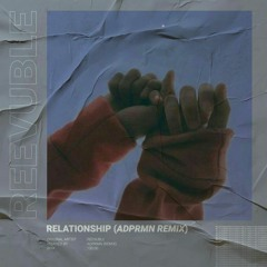 Reevuble - Relationship (ADPRMN Remix)
