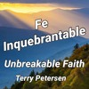 Download Unbreakable Faith, TR, Terry Petersen, 7 Julio 2021, LC, FL USA Mp3