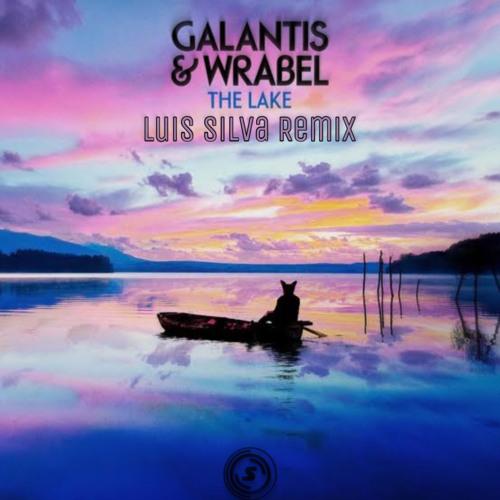 The Lake (Luis Silva Remix) Galantis & Wrabel