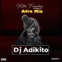 Dj Adikito - Kito Freaky Friday (Afro Mix)