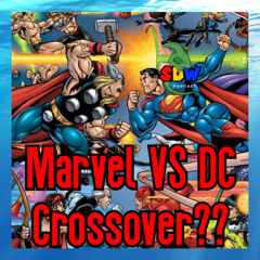 A Marvel VS DC Crossover??!
