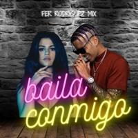Baila Conmigo - Selena Gomez, Rauw Alejandro (Remix) Fer Rodriguez Mix