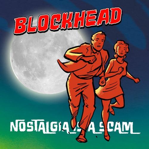 Blockhead - Nostalgia Is A Scam
