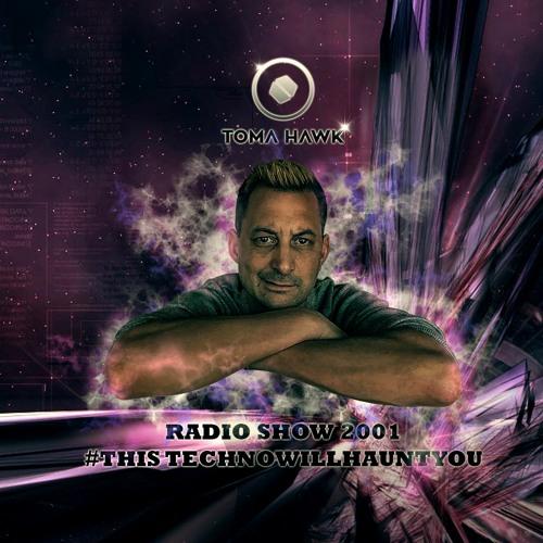 Toma Hawk - Weekly Radio Mix Show - 2001 - #thistechnowillhauntyou