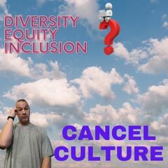 V. 75 DEI And Cancel Culture
