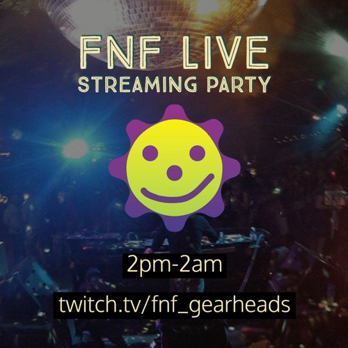 FnF Live Streaming Party Fundraiser 4-10-2020