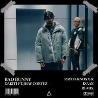 Bad Bunny - Dákiti ft. Jhay Cortez (Rayco Knoxx & Izaax Remix) [FREE DOWNLOAD]