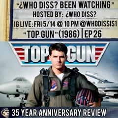 Top Gun | ¿Who Diss? Been Watching