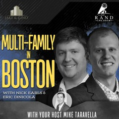Multi-family in Boston with Nick Earls & Eric DiNicola