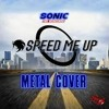 Download Speed Me Up METAL (Sonic Movie) Mp3
