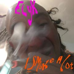 I Smoke A Lot