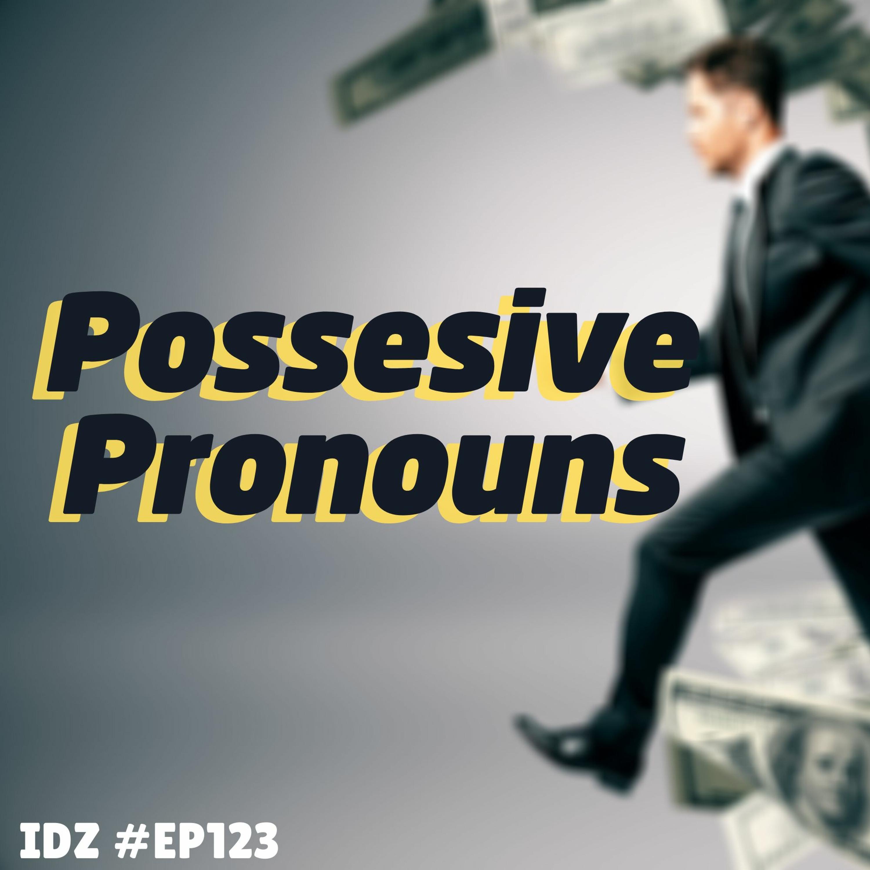IDZ #123 - Possessive Pronouns [Pronomes possessivos]