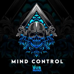 Wubmama - Mind Control [Dubstep N Trap Premiere]
