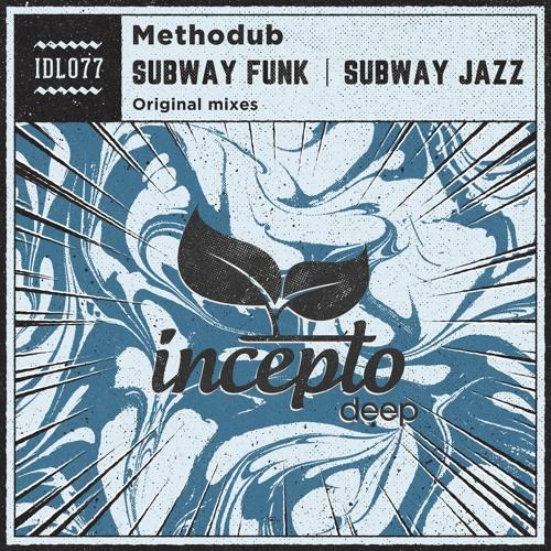 Methodub - Subway Jazz (Original Mix) [Incepto Deep]