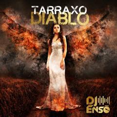 Dj Ensō - Tarraxo Diablo
