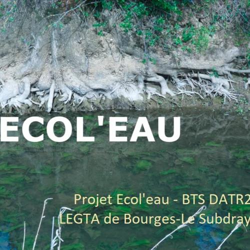Projet Ecol'eau - BTS DATR2- LEGTA de Bourges - Le Subdray