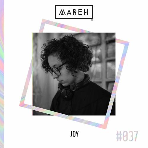 Mareh Mix - Episode #37: Joy