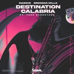 Masove & Brendan Mills - Destination Calabria (ft. Tess Burrstone)