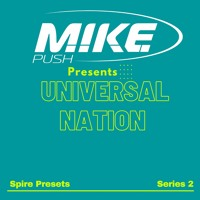 *** NEW *** M.I.K.E. Push - Universal Nation Series 2 [Spire Presets]