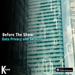 Data Privacy & Security - Before The Show #194