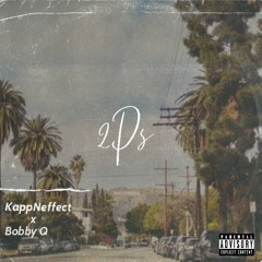 _2Ps_KappNeffect x Bobby Q
