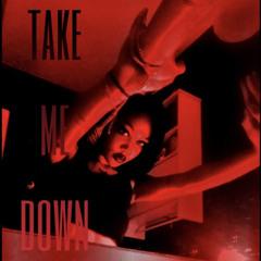 Take Me Down Prod.prodbyeros