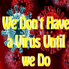 We Don't Have A Virus