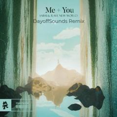 Sabai & Rave New World - Me + You (DayoffSounds Remix)