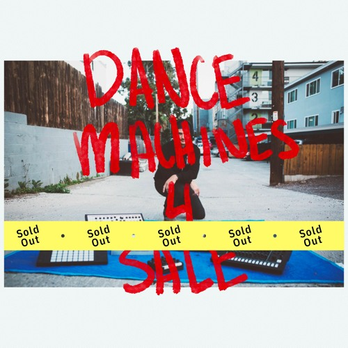 Dance Machines (Sold Out) - Clip