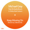 Keep Moving On (Michael Gray Glitterbox Mix) [feat. Kimberley Brown & Shirley Marie Graham]