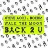 Back 2 U (feat. WALK THE MOON)