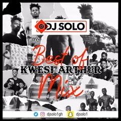 DJ SOLO BEST OF KWESI ARTHUR MIX