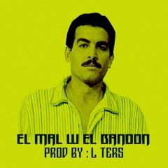 El Mal W El Banoon (Prod by L TERS) المال والبنون - الترس